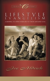 Lifestyle Evangelism - Learning to Open Your Life to Those Around You ebook by Joe Aldrich