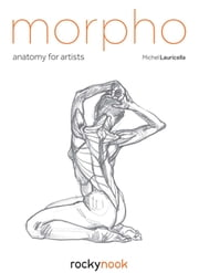 Morpho - Anatomy for Artists ebook by Michel Lauricella