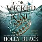 The Wicked King luisterboek by Holly Black