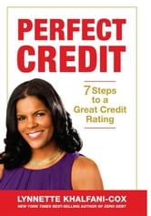 Perfect Credit: 7 Steps To A Great Credit Rating ebook by Lynnette Khalfani-Cox