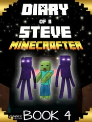Minecraft - Diary of a Stoic Steve Book 4 (Unofficial Minecraft Book) ebook by Minecrafty
