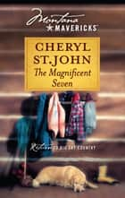 The Magnificent Seven (Mills & Boon M&B) (Montana Mavericks, Book 38) ebook by Cheryl St.John