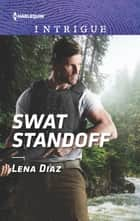 SWAT Standoff - A High-Stakes Police Procedural ebook by Lena Diaz