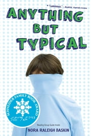 Anything But Typical ebook by Nora Raleigh Baskin