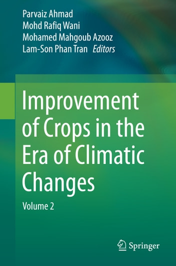 Improvement of Crops in the Era of Climatic Changes - Volume 2 ebook by