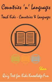 Countries 'n' Languages: Teach Kids Countries And Languages ebook by Sham