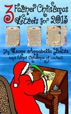 Three Father Christmas Letters for 2013 ebook by Leone Annabella Betts