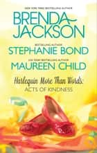 More Than Words: Acts of Kindness ebook by Brenda Jackson,Stephanie Bond,Maureen Child