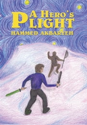 A Hero's Plight - Dark Beginnings ebook by Hammed Akbaryeh