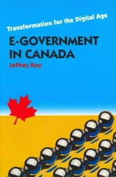 E-Government in Canada - Transformation for the Digital Age ebook by Jeffrey Roy