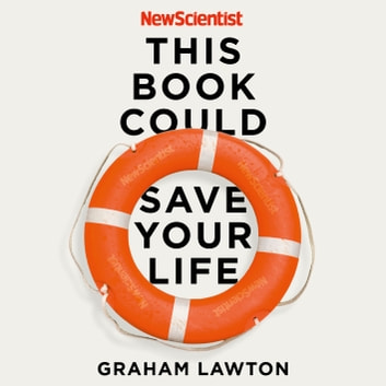 This Book Could Save Your Life - The Science of Living Longer Better audiobook by New Scientist,Graham Lawton