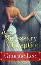 A Necessary Deception ebook by Georgie Lee