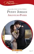 Amante do Poder eBook by Penny Jordan, Marcela Pache