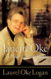 Janette Oke - A Heart for the Prairie ebook by Laurel Oke Logan