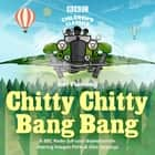 Chitty Chitty Bang Bang - A BBC Radio full-cast dramatisation audiobook by Ian Fleming