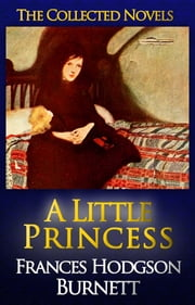 A Little Princess Complete Text [with Free AudioBook Links] ebook by Frances Hodgson Burnett
