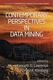 Contemporary Perspectives in Data Mining ebook by Lawrence, Kenneth D.