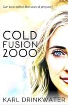 Cold Fusion 2000 - Manchester Summer, #1 ebook by Karl Drinkwater