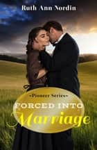 Forced into Marriage 電子書 by Ruth Ann Nordin