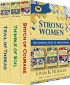 Strong Women: The Complete Trail of Thread Series ebook by Linda K. Hubalek