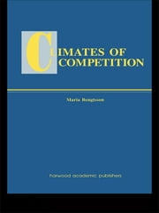 Climates of Global Competition ebook by Maria Bengtsson