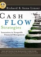 Cash Flow Strategies ebook by Richard S. Linzer,Anna O. Linzer