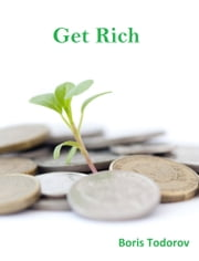 Get Rich ebook by Boris Todorov
