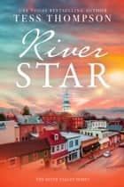 Riverstar ebook by Tess Thompson