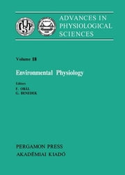 Environmental Physiology - Proceedings of the 28th International Congress of Physiological Sciences, Budapest, 1980 ebook by F. Obál,G. Benedek