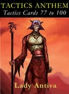TACTICS ANTHEM: Tactics Cards 77 to 100 ebook by Lady Antiva