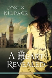 A Heart Revealed ebook by Josi S. Kilpack