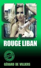 SAS 166 Rouge Liban ebook by Gérard Villiers de