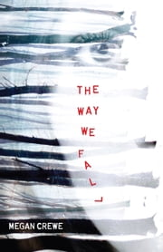 The Way We Fall ebook by Megan Crewe