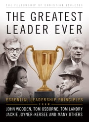 The Greatest Leader Ever (The Heart of a Coach Series) - Essential Leadership Principles ebook by Fellowship of Christian Athletes