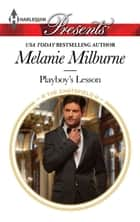 Playboy's Lesson ebook by Melanie Milburne