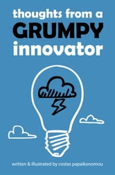 Thoughts from a Grumpy Innovator ebook by Costas Papaikonomou