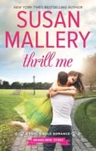 Thrill Me (A Fool's Gold Novel, Book 18) ebook by Susan Mallery