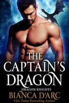 The Captain's Dragon ebook by Bianca D'Arc