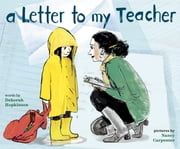 A Letter to My Teacher ebook by Deborah Hopkinson,Nancy Carpenter
