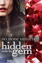 Hidden Gem #3 No Stone Unturned ebook by India Lee