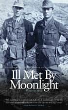 Ill Met by Moonlight ebook by W. Stanley Moss, Patrick Leigh Fermor