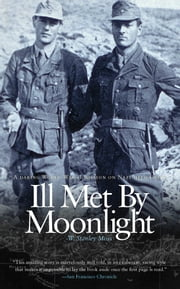 Ill Met by Moonlight ebook by W. Stanley Moss,Patrick Leigh Fermor