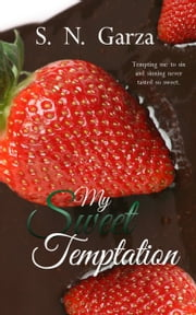 My Sweet Temptation ebook by S. N. Garza