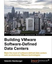 Building VMware Software-Defined Data Centers ebook by Valentin Hamburger