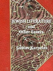 Jewish Literature and Other Essays ebook by Gustav Karpeles