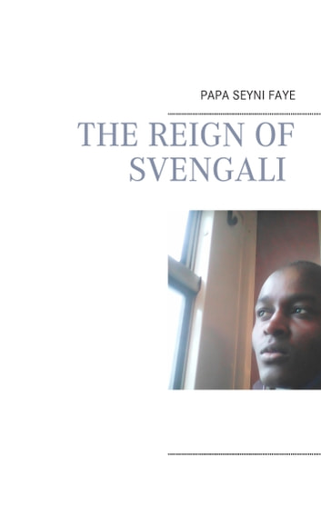 The reign of Svengali ebook by Papa Seyni Faye