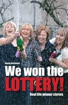 We Won The Lottery ebook by Danny Buckland