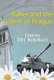 Rahel and the Golem of Prague ebook by David Del Bourgo