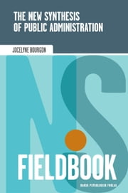 The New Synthesis of Public Administration Fieldbook ebook by Jocelyne Bourgon