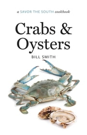 Crabs and Oysters - a Savor the South® cookbook ebook by William B. Smith